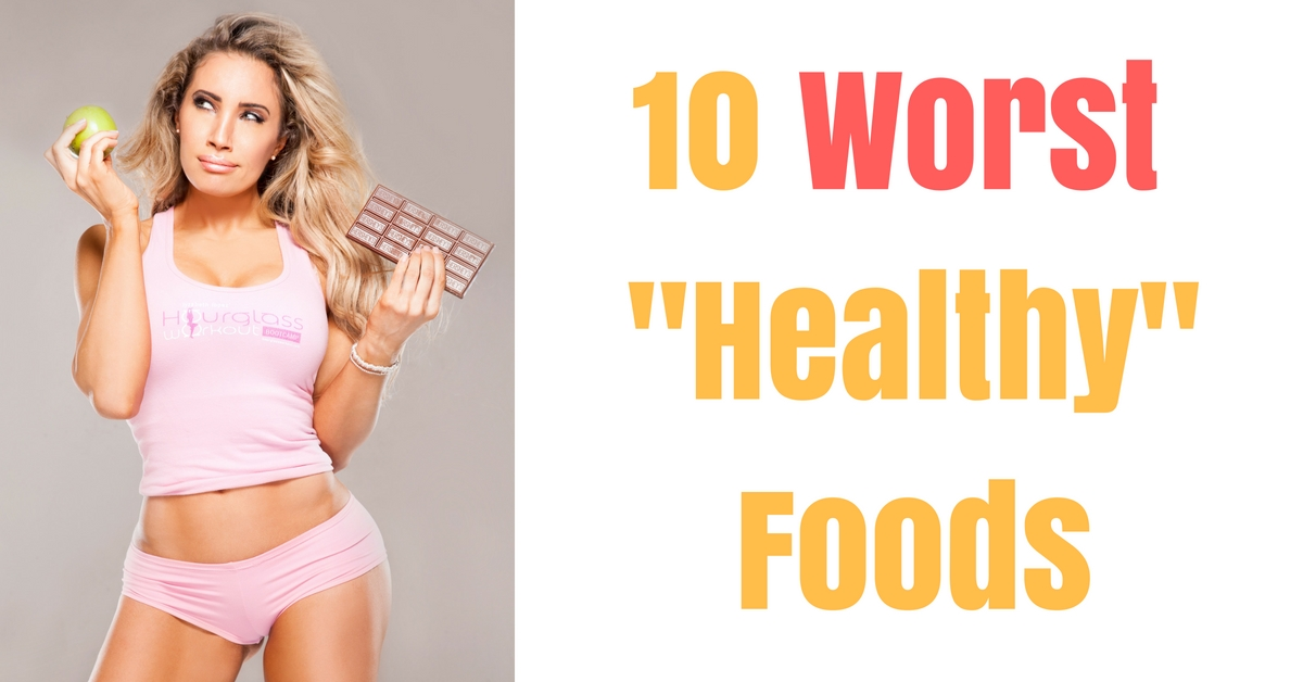10 worst healthy foods to avoid