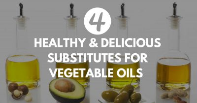 Substitutes For Vegetable Oils
