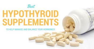 BEST HYPOTHYROID SUPPLEMENTS TO SUPPORT HORMONES